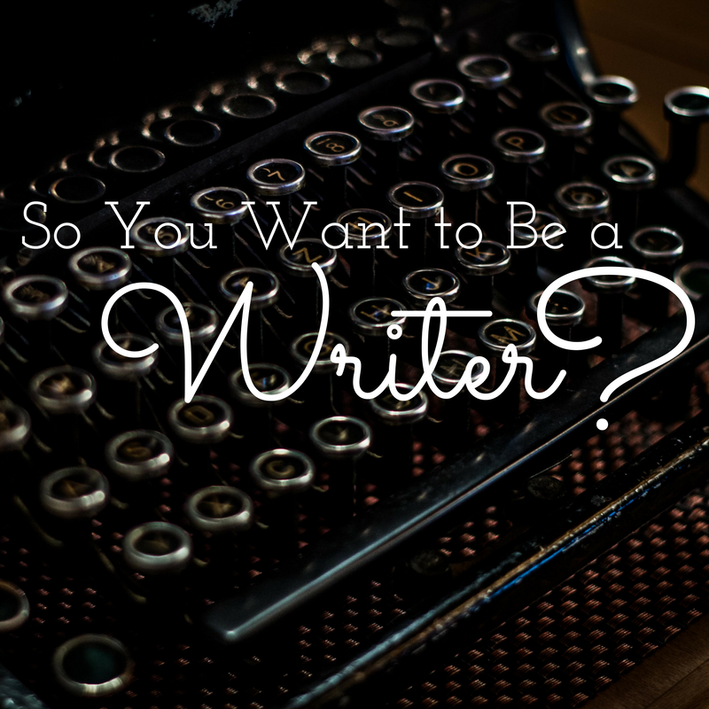 So You Want to Be a Writer? text on antique typewriter