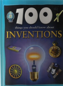 100 things you should know about invention