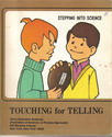 stepping into science - touching for telling