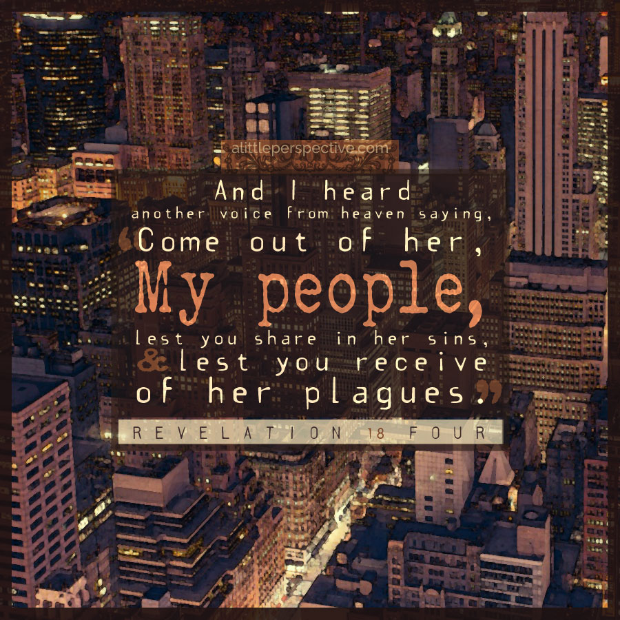 Revelation 18:4 - Come out of her, my people | Christine Miller | alittleperspective.com