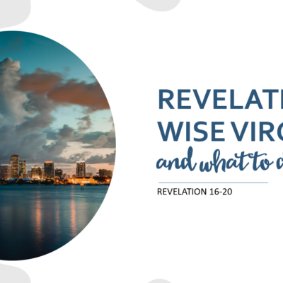 Revelation, Wise Virgins… and What to Do About It
